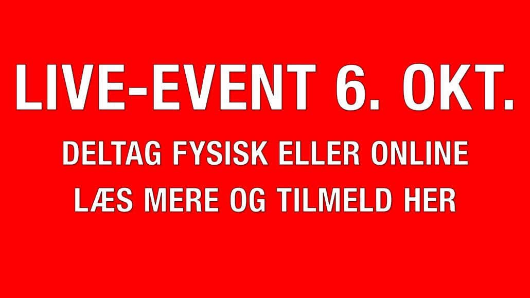 Live-event 6. okt. Deltag fysisk eller online Læs mere og tilmeld her